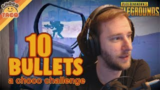 chocoTaco Attempts the 10-Bullet Challenge - PUBG Gameplay