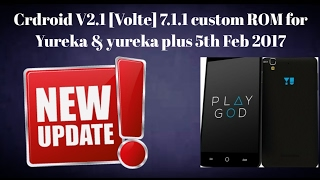 Crdroid V2.1 [volte] Android 7.1.1 5th feb 2017 custom ROM for Yureka /+