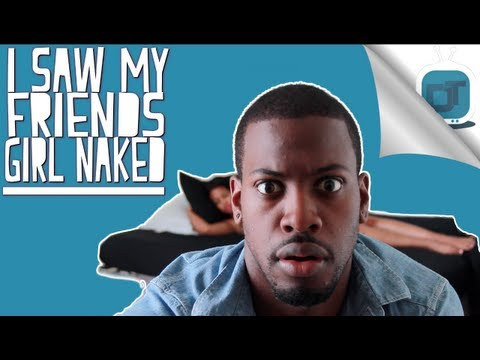 I Saw My Friends Girl Naked [Dormtainment Comedy Skit]