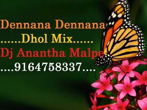 Dennana Ddennana Dhol Mix Dj Anantha Malpe 9164758337.wmv