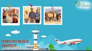 Students of Perm State Medical University are Going to Study Medicine from Russia | MBBS in Russia
