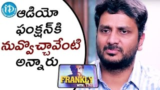 How Come You Attended The Audio Function - Srinivas Avasarala || Frankly With TNR || Talking Movies