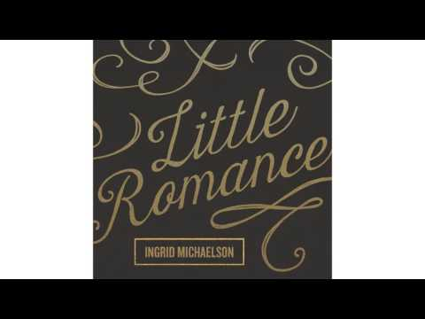 Ingrid Michaelson - Little Romance