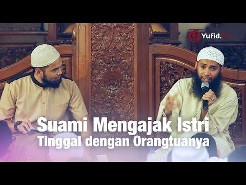Konsultasi Syariah: Suami Mengajak Istri Tinggal dengan Orangtuanya - Ust Syafiq Reza Basalamah