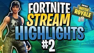 Fortnite Stream Highlights #2 - Fortnite: Battle Royale (Funny Moments & Fails)