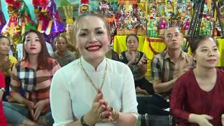 Thanh Long Dâng Văn Chúa Thác Bờ / Hát Văn Hầu Đồng Hay Nhất 2018