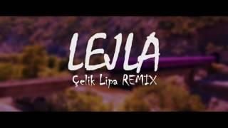 Elvana Gjata - Lejla ft. Capital T & 2PO2 (Çelik Lipa Remix)