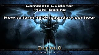 [D3] Everything About Multi-Boxing (450+ Legendary per hour)