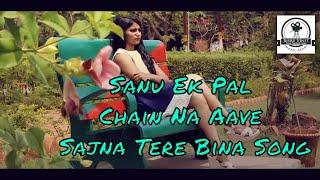 download lagu Sanu Ek Pal Chain Na Aave Sajna Tere Bina gratis