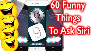 60 Funny Things To Say To Siri iOS 9 - Siri Easter Eggs Part 4