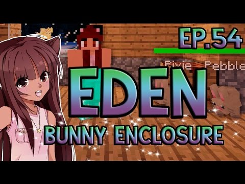 Minecraft Eden | Bunny Enclosure | Episode 54