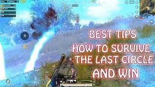 HOW TO SURVIVE LAST CIRCLE AND WIN, PUBG MOBILE LAST CIRCLE BEST TIPS