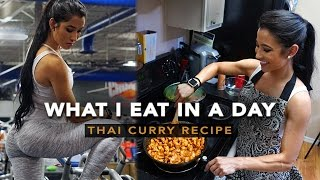 What I Eat In A Day | Glute Isolation | Thai Curry Recipe (Low Calorie)