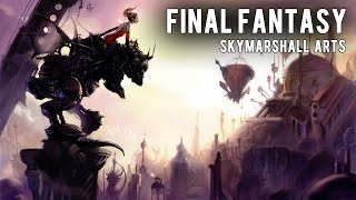 SkyMarshall Arts - Final Fantasy [Terra's Theme Remix]