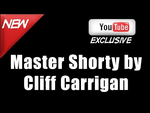 Master Shorty by Cliff Carrigan