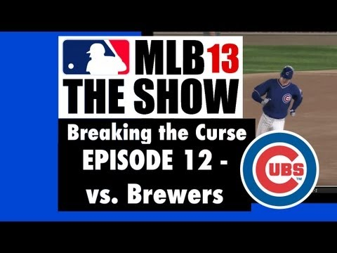 MLB 13 The Show - Breaking the Curse - Chicago Cubs Fantasy Season - Ep.12 vs. Milwaukee Brewers