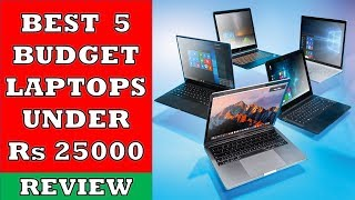 Best 5 Budget Laptops under Rs 25000 - Review