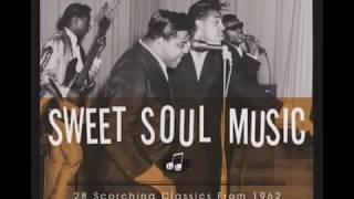 Sweet Soul Music 28 Scorching Classics 1962