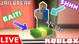🔴BAITING CRIMINALS WITH MONEY! - Roblox Jailbreak LIVE!