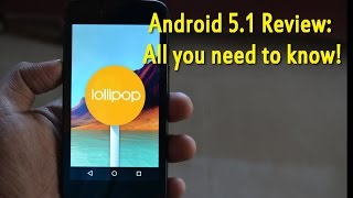 Android 5.1 Lollipop Review: All you need to know!