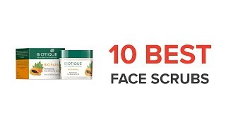 10 Best Face Scrubs with Price for Women in India