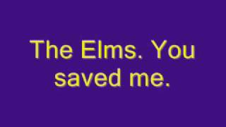 Watch Elms You Saved Me video