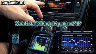 What is a 13 Band Equalizer? Car Audio 101