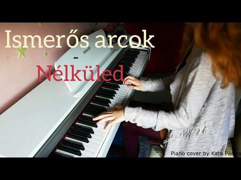 Ismerős arcok - Nélküled //Zongora feldolgozás (Piano cover)