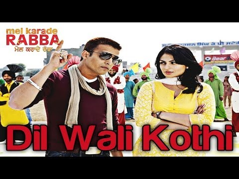 Dil Wali Kothi - Mel Karade Rabba | Jimmy Shergill & Neeru Bajwa | video