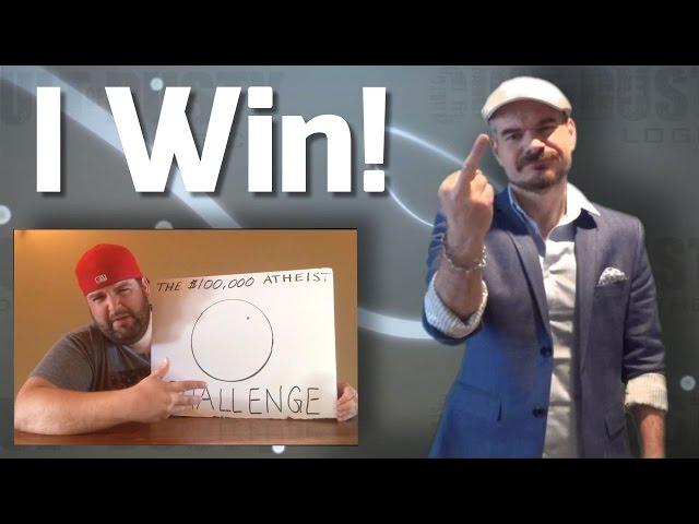 I Won The $100,000 Atheist Challenge!
