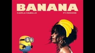 Download Lagu Camila Cabello - Banana (Havana Remix) ft. Minions Gratis STAFABAND