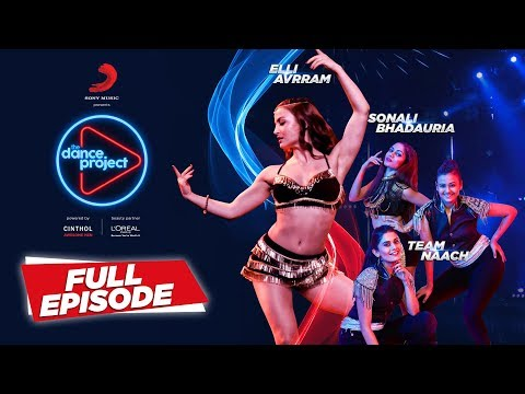 Ep-9 The Dance Project - Elli AvrRam | Team Naach | Sonali Bhadauria | Mercy