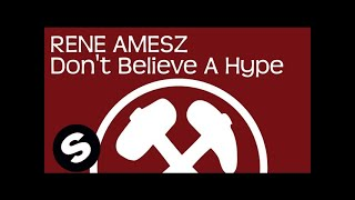 Rene Amesz - Don't Believe A Hype (Original Mix)