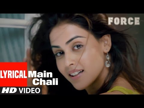 Lyrical Video: Main Chali Song | Force | John Abraham, Genelia D'souza