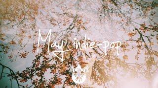 Indie/Indie-Pop Compilation - May 2015 (55-Minute Playlist)