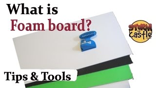 "What is Foam Board ""Tips and Tools"""