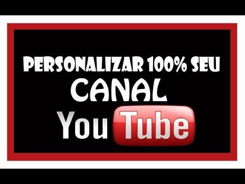 COMO PERSONALIZAR 100% SEU CANAL DO YOUTUBE - ATUALIZADO 2015 thumbnail