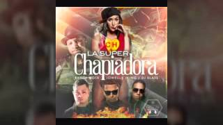 La Super Chapiadora - Jowell y randy Ft J King(1)