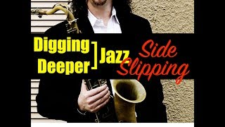 "Digging Deeper #77 - ""Side Slipping, Playing Out"" & Speak Low"