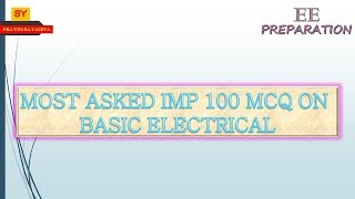 MOST IMP BASIC ELECTRICAL 100 MCQ