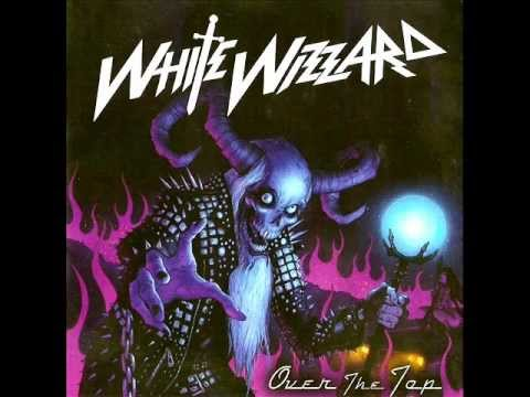 White Wizzard - Over The Top