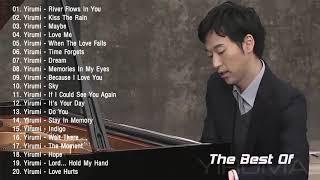 Yiruma Greatest Hits 2019 ♫ Best Songs Of Yiruma ♫ Yiruma Piano Playlist