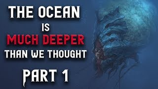 The Ocean Is Much Deeper Than We Thought - Scary Stories | Creepypasta | Nosleep