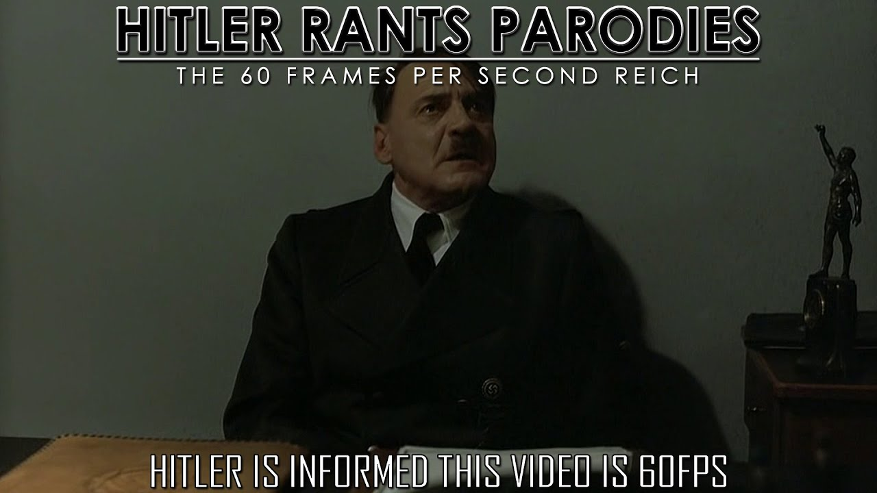 Hitler is informed this video is 60FPS