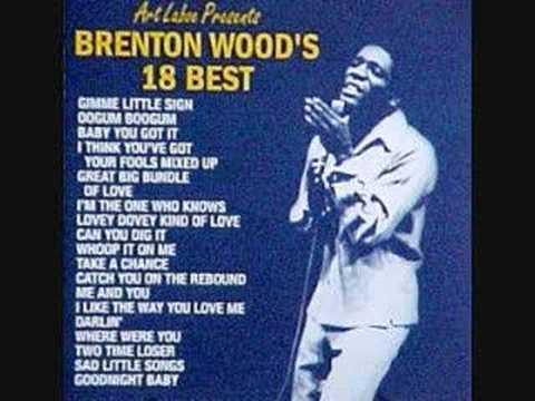 Brenton Wood- Baby you got it