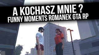 ROMANEK GTA RP   A KOCHASZ MNIE ?   Funny Moments