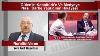 Nurettin Veren   Gülen'in Kanaltürk'e Ve Medyaya Nasıl Darbe Yaptığının Hikâyesi