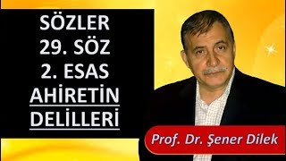 Prof. Dr. Şener Dilek - Sözler - 29. Söz - 2. Esas - Ahiretin Delilleri