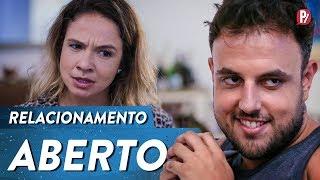 RELACIONAMENTO ABERTO | PARAFERNALHA