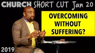Is There a Way to Overcome Your Issues Without Suffering? (Church SHORT CUT, Jan 20)